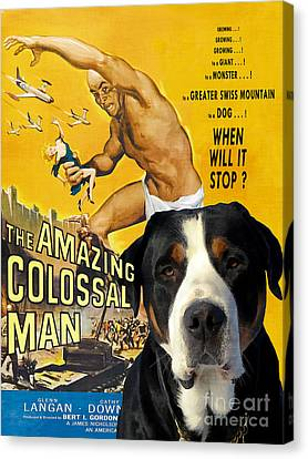 Greater Swiss Mountain Dog Art Canvas Print - The Amazing Colossal Man Movie Poster Canvas Print by Sandra Sij
