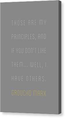 Groucho Marx - Those Are My Principles Canvas Print by The Quote Company