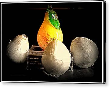 Groupies And Celebrity  Regal Pear And Lowly Onions Canvas Print by Kathy Barney