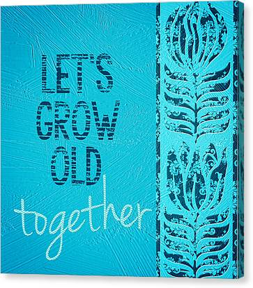 Grow Old Together  Canvas Print