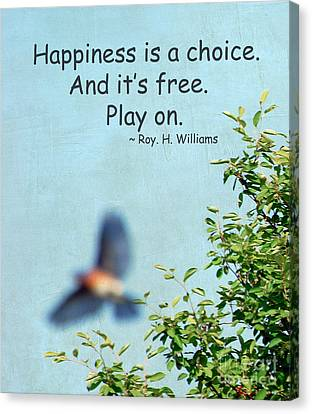 Happiness Is A Choice Canvas Print by Kerri Farley