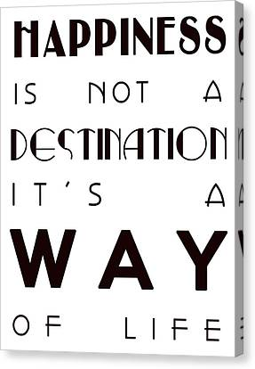 Happiness Is Not A Destination Canvas Print by Georgia Fowler