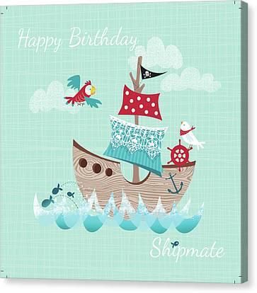 Pirate Ships Canvas Print - Happy Birthday Shipmate by P.s. Art Studios