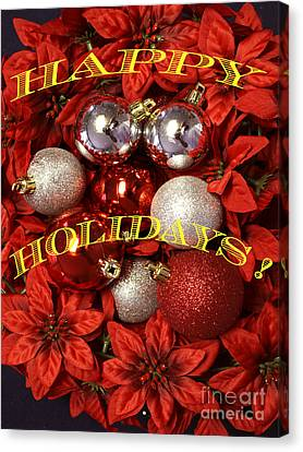 Canvas Print featuring the photograph Happy Holidays by Gary Brandes