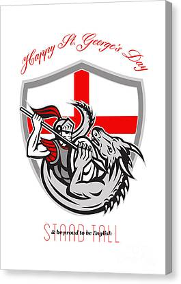 Happy St George Stand Tall Proud To Be English Retro Poster Canvas Print by Aloysius Patrimonio