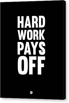 Hard Work Pays Off Poster 1 Canvas Print by Naxart Studio