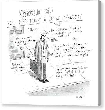 Harold M.:  He's Sure Taking A Lot Of Chances! Canvas Print
