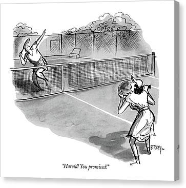 Women Tennis Canvas Print - Harold! You Promised! by Barney Tobey