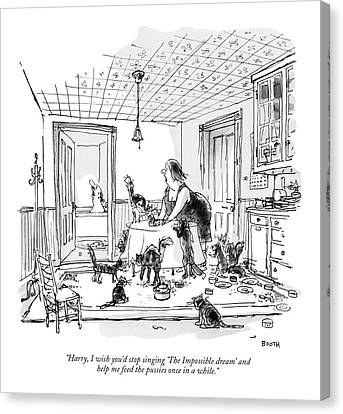 House Pet Canvas Print - Harry, I Wish You'd Stop Singing 'the Impossible by George Booth