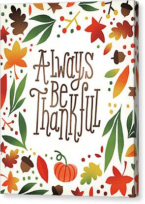 Harvest Time Always Be Thankful Canvas Print by Michael Mullan