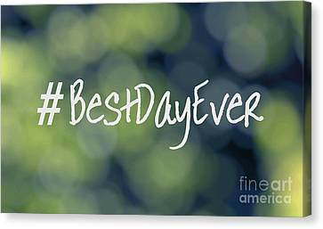 Hashtag Best Day Ever Canvas Print