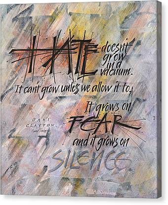 Clayton Canvas Print - Hate Doesn't Grow In A Vacuum by Sally Penley