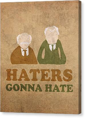 Haters Gonna Hate Statler And Waldorf Muppet Humor Canvas Print by Design Turnpike