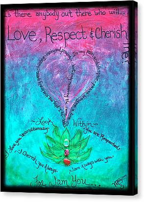 Healing Art - Love Respect And Cherish Me? Canvas Print by Absinthe Art By Michelle LeAnn Scott