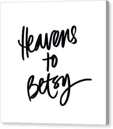 Heavens To Betsy Canvas Print