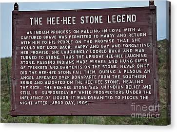 Hee Hee Stone Legend Sign Canvas Print by Valerie Garner