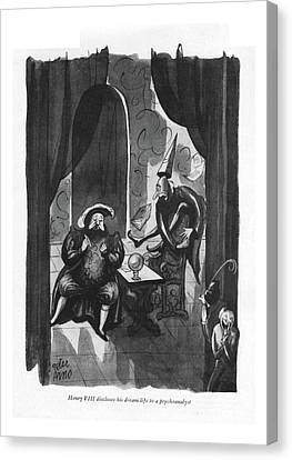 Henry Viii Discloses His Dream Life Canvas Print by Peter Arno