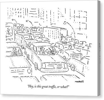 Hey, Is This Great Traffic, Or What? Canvas Print