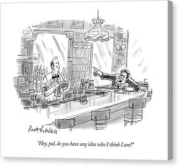 Help Canvas Print - Hey, Pal, Do You Have Any Idea Who I Think I Am? by Mort Gerberg