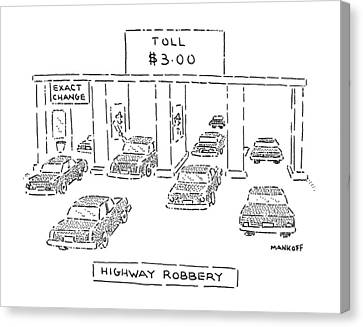 Highway Robbery Canvas Print by Robert Mankoff