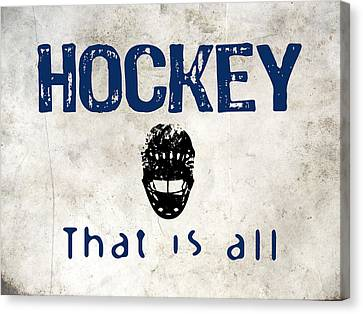 Hockey That Is All Canvas Print by Flo Karp