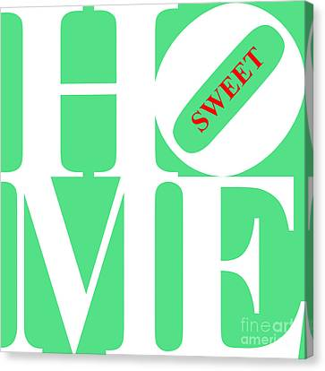 Home Sweet Home 20130713 White Green Red Canvas Print by Wingsdomain Art and Photography