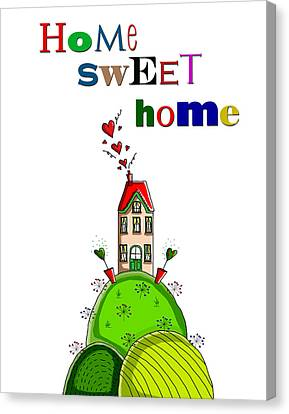 Home Sweet Home Canvas Print by Kelly McLaughlan
