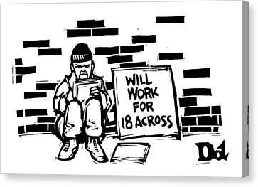 Signed Canvas Print - Homeless Man With Sign That Reads: Will Work by Drew Dernavich