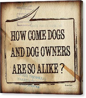 How Come Dogs And Dog Owners Are So Alike Canvas Print by Hiroko Sakai