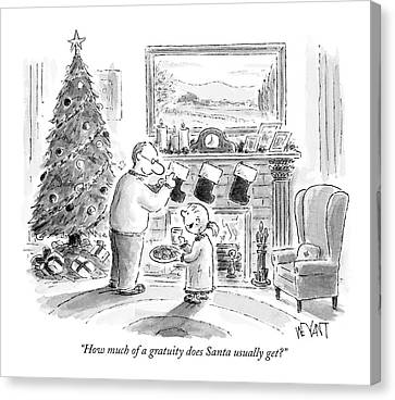 How Much Of A Gratuity Does Santa Usually Get? Canvas Print by Christopher Weyant