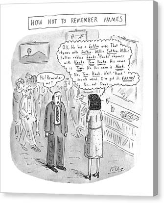 How Not To Remember Names Canvas Print by Roz Chast