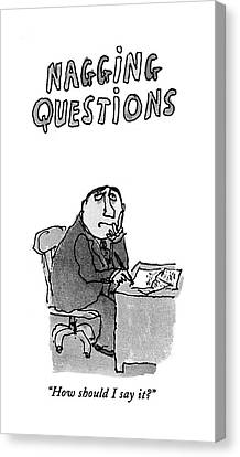 How Should I Say It? Canvas Print by William Steig