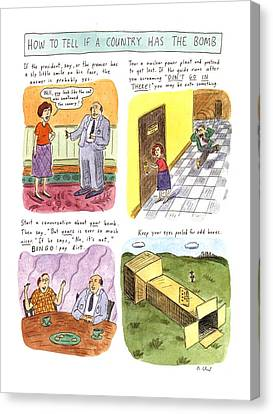 How To Tell If A Country Has The Bomb Canvas Print by Roz Chast