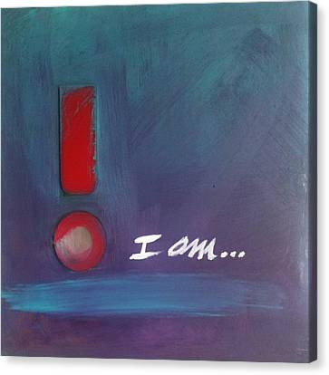 I Am Canvas Print by Maggie Hernandez