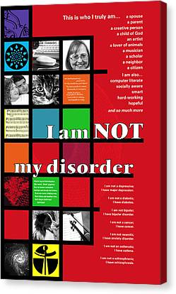 Canvas Print featuring the digital art I Am Not My Disorder by Chuck Mountain