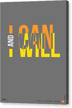 I Can And I Will Poster Canvas Print