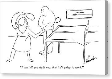 I Can Tell You Right Now That Isn't Going To Work Canvas Print by James Thurber