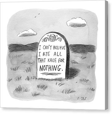 I Can't Believe I Ate All That Kale For Nothing Canvas Print