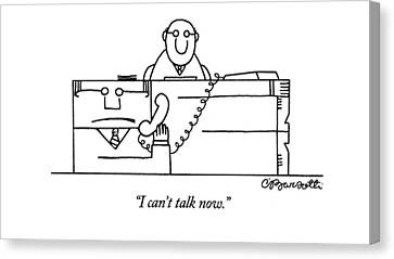 I Can't Talk Now Canvas Print by Charles Barsotti