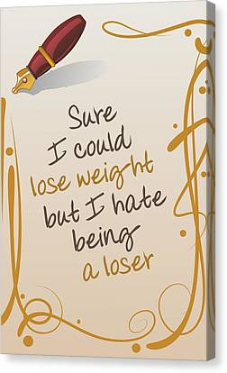I Could Lose Weight... Canvas Print by Helena Kay