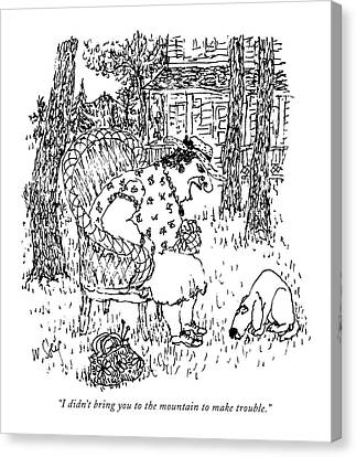 House Pet Canvas Print - I Didn't Bring You To The Mountain To Make by William Steig