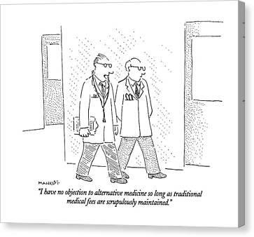 Corridor Canvas Print - I Have No Objection To Alternative Medicine by Robert Mankoff