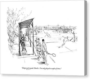 Tennis Canvas Print - I Hope You're Good by James Stevenson