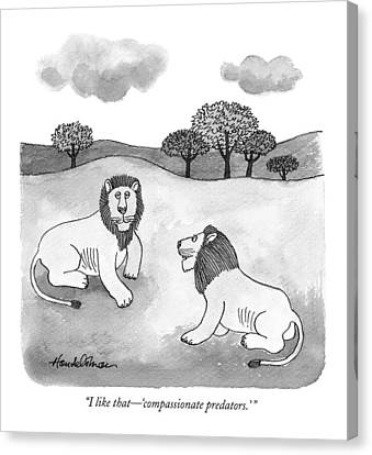 I Like That - 'compassionate Predators.' Canvas Print by J.B. Handelsman