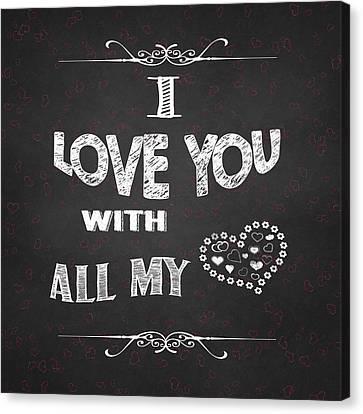 I Love You Chalkboard Digital Artwork Canvas Print by Georgeta Blanaru