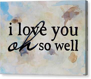 Husband Canvas Print - I Love You Oh So Well by Michelle Eshleman