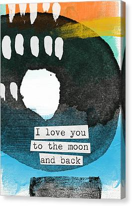 I Love You To The Moon And Back- Abstract Art Canvas Print