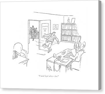 I Need Legal Advice - Fast Canvas Print by George Price
