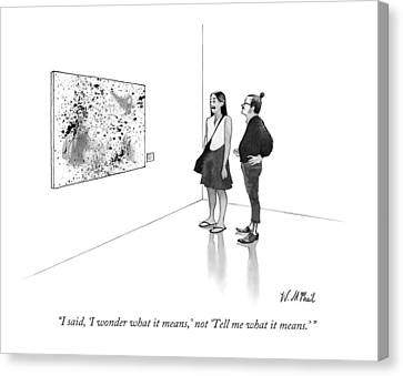 I Said, 'i Wonder What It Means,' Not 'tell Canvas Print