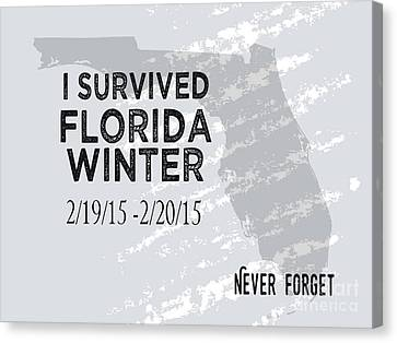 Survivor Art Canvas Print - I Survived Florida Winter 2015 by Liesl Marelli